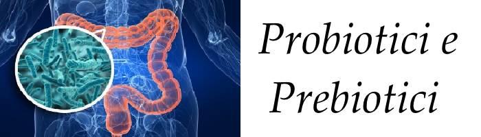 Differenza Prebiotici e Probiotici